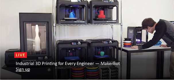 Industrial 3D Printing for Every Engineer- MakerBot | Sign Up